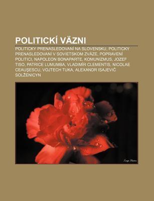 Politick V Zni: Politicky Prenasledovan Na Slovensku, Politicky Prenasledovan V Sovietskom Zv Ze, Popraven Politici, Napoleon Bonapart  by  Source Wikipedia