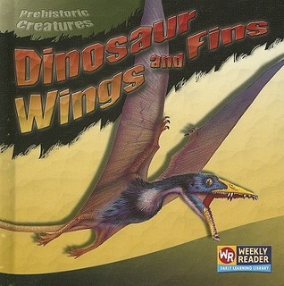 Dinosaur Wings and Fins  by  Joanne Mattern