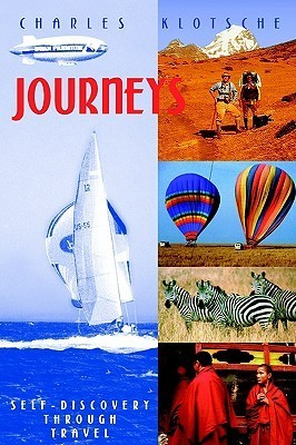 Journeys: Self-Discovery Through Travel Charles M. Klotsche