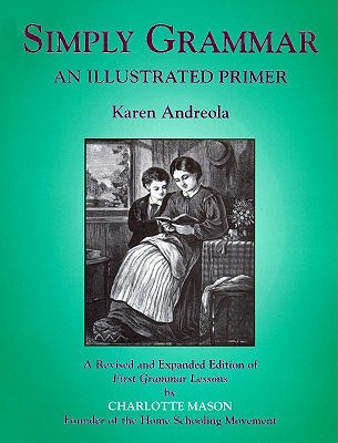 Simply Grammar: An Illustrated Primer  by  Karen Andreola