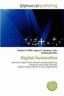 Digital Humanities Frederic P.  Miller