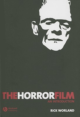 The Horror Film: An Introduction Rick Worland