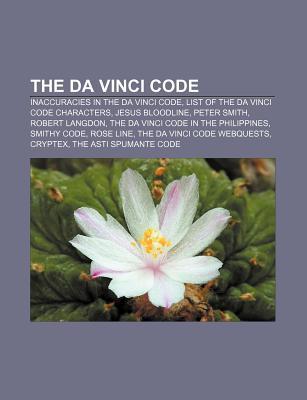 The Da Vinci Code: Inaccuracies in the Da Vinci Code, List of the Da Vinci Code Characters, Jesus Bloodline, Peter Smith, Robert Langdon Source Wikipedia