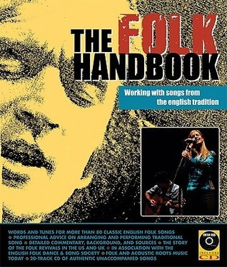 The Folk Handbook: Working with Songs from the English Tradition [With CD] John Morrish
