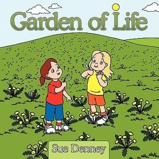 Garden of Life  by  Sue Denney