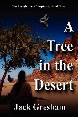 A Tree in the Desert  by  Jack L. Gresham