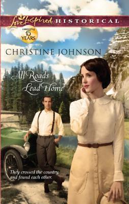 All Roads Lead Home Christine  Johnson