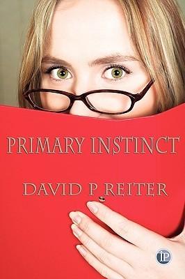 Primary Instinct David P. Reiter