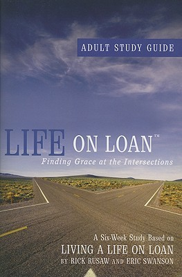 Life on Loan: Adult Study Guide  by  Rick Rusaw
