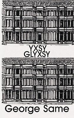 Yxsy Glyxsy George Same