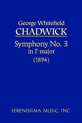 Symphony No. 3 in F  by  George Whitefield Chadwick