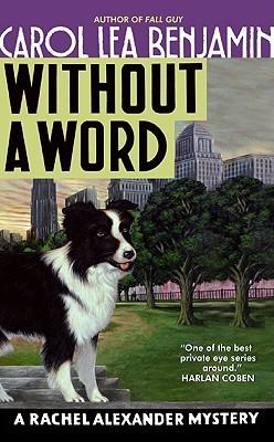 Without a Word: A Rachel Alexander Mystery Carol Lea Benjamin