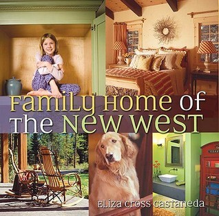 Family Home of the New West  by  Eliza Cross Castaneda