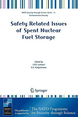 Safety Related Issues Of Spent Nuclear Fuel Storage  by  J.D.B. Lambert