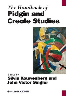 Handbook of Pidgin and Creole Silvia Kouwenberg