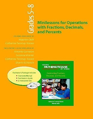 Ymaw Minilessons for Operations with Fractions, Decimals, and Percents, Grades 5-8 Antonia Cameron