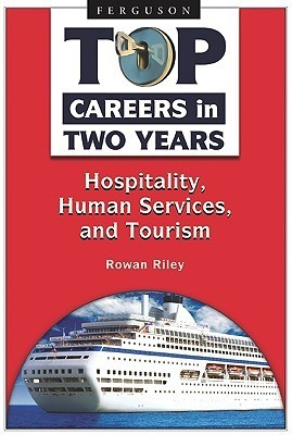 Hospitality, Human Services, and Tourism  by  Rowan Riley