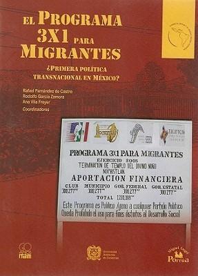El Programa 3x1 para Migrantes ¿Primera Política Transnacional en México?  by  Rafael Fernández de Castro