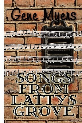 Songs from Lattys Grove Gene Myers