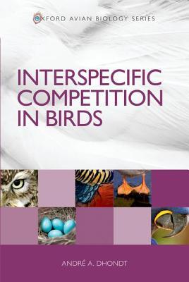 Interspecific Competition in Birds Andre A. Dhondt