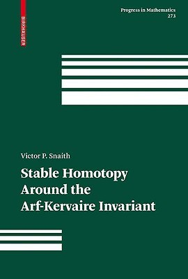 Stable Homotopy Around the Arf-Kervaire Invariant  by  Victor P. Snaith