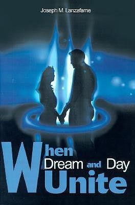 When Dream and Day Unite  by  Joseph M. Lanzafame