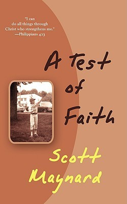 A Test of Faith  by  Scott Maynard