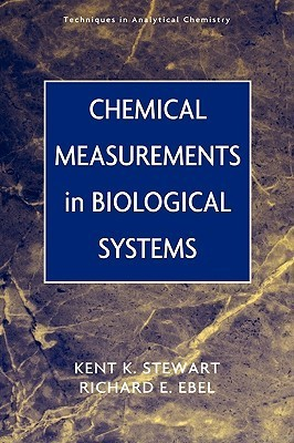 Chemical Measurements in Biological Systems Kent K. Stewart