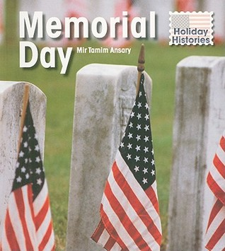 Memorial Day (Holiday Histories/2nd Edition) Mir Tamim Ansary