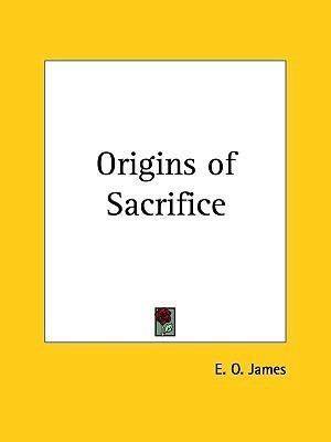 Origins of Sacrifice E.O. James