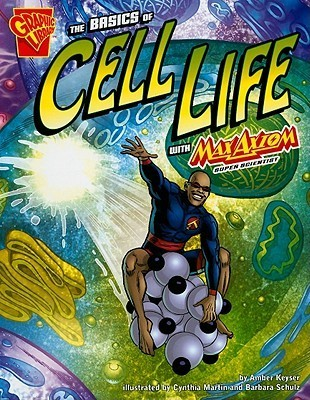 The Basics Of Cell Life With Max Axiom, Super Scientist Amber J. Keyser
