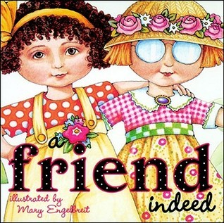 Friend Indeed  by  Mary Engelbreit
