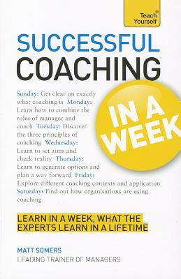 Coaching at Work: Powering Your Team with Awareness, Responsibility and Trust  by  Matt Somers