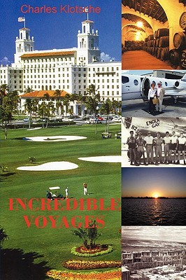 Incredible Voyages  by  Charles M. Klotsche