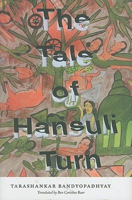 The Tale of Hansuli Turn  by  Tarashankar Bandyopadhyay