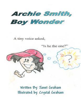 Archie Smith, Boy Wonder  by  Janet Graham