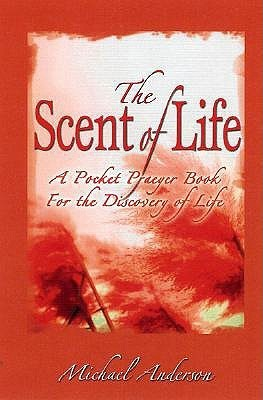Scent of Life  by  Michael Anderson
