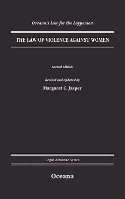 Violence Against Women (Oceanas Legal Almanac Series  Law for the Layperson) Jasper Margaret