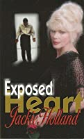 Exposed Heart  by  Jackie Holland