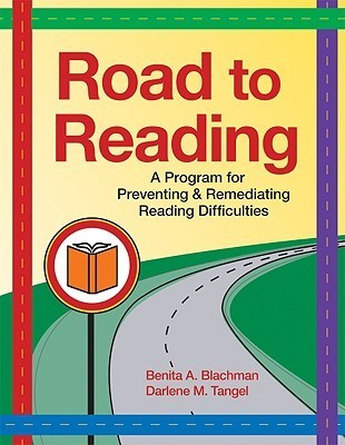 Road to Reading: A Program for Preventing and Remediating Reading Difficulties Benita A. Blachman