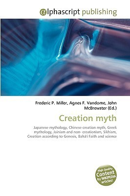 Creation Myth  by  Frederic P.  Miller