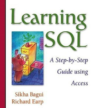 Learning SQL: A Step-By-Step Guide Using Access  by  Sikha Bagui