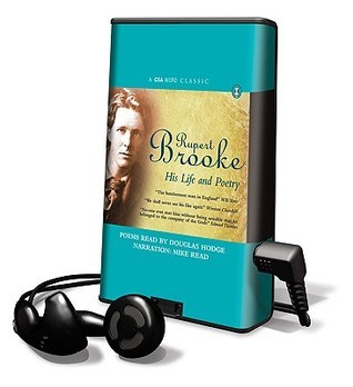 Rupert Brooke: His Life and Poetry  by  Rupert Brooke