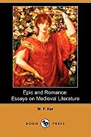Epic And Romance: Essays On Mediaeval Literature  by  William Paton Ker