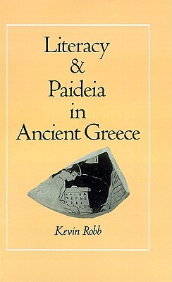Literacy and Paideia in Ancient Greece Kevin Robb