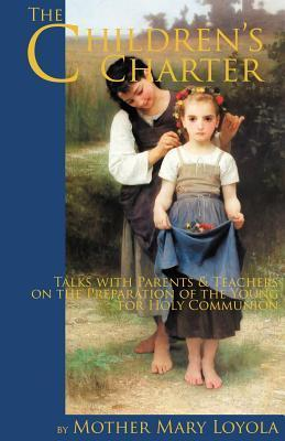 The Childrens Charter  by  Mother Mary Loyola