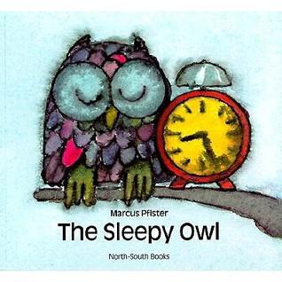 The Sleepy Owl  by  Marcus Pfister