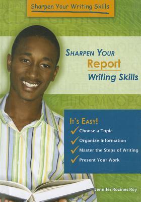 Sharpen Your Report Writing Skills Jennifer Rozines Roy