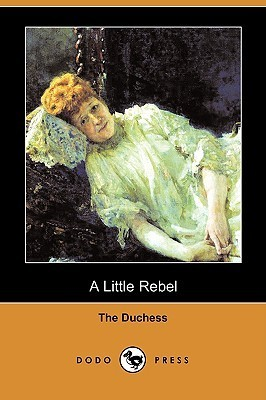 A Little Rebel  by  The Duchess