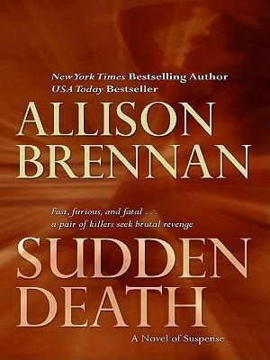Sudden Death (FBI Trilogy, #1) Allison Brennan